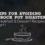 Part 1:Tips for Successful Slow Cooker Breakfast & Dessert Recipes
