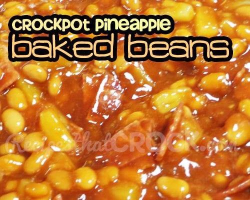 Crockpot Pineapple Baked Beans - Recipes That Crock!