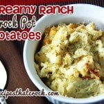 Creamy Ranch Crock Pot Potatoes