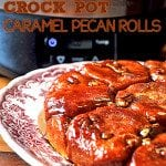 Caramel Pecan Rolls made in a #Crockpot #Slowcooker