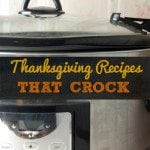 Thanksgiving Recipes that CROCK!