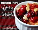 Crock Pot Cherry Delight