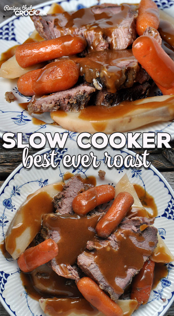 Do you have a roast and need a great recipe? This Best Ever Slow Cooker Roast is an easy recipe that you will definitely want to try!
