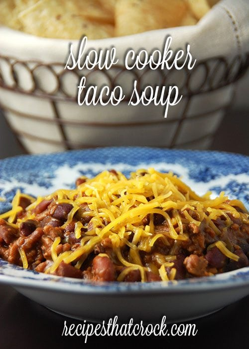 Slow Cooker Taco Soup - Recipes That Crock!