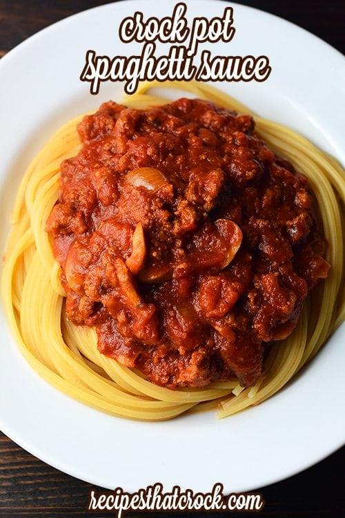 Crock Pot Spaghetti Sauce - Recipes That Crock!