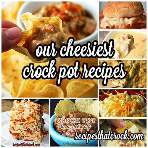 Our Cheesiest Crock Pot Recipes : Dips, Sides, Sandwiches, Soups and Casseroles!