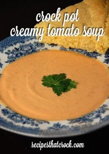 Crock Pot Creamy Tomato Soup - Delicious creamy soup made from fresh tomatoes!
