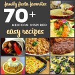 Over 70 Delicious EASY Mexican Inspired Dishes. From tacos to burritos to enchiladas, casseroles, dips and fried ice cream, this is THE list of incredible easy dishes for anyone that wants a new twist on taco night!