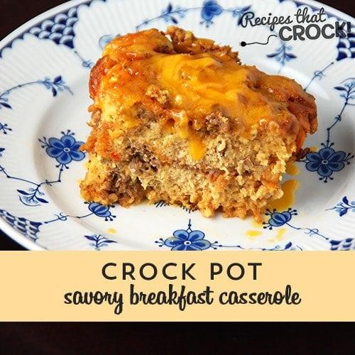 25 Crock Pot Breakfast Recipes: Savory Crock Pot Breakfast Casserole