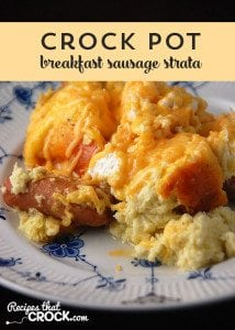 This Crock Pot Breakfast Sausage Strata is so easy to make. Kids and adults alike love this recipe!