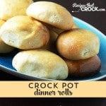 Crock Pot Dinner Rolls