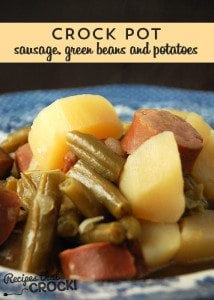 This Crock Pot Sausage, Green Beans and Potatoes is an instant family favorite!