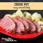 Easy Corned Beef recipe for your crock pot that is quick and delicious!