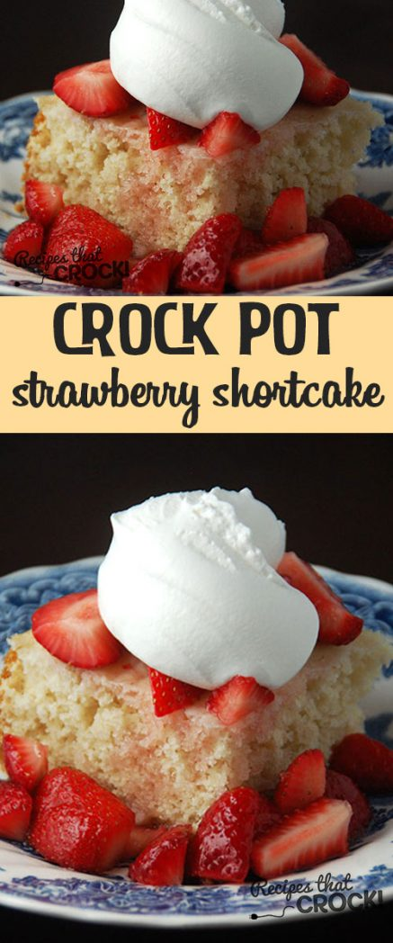 This Crock Pot Strawberry Shortcake is so simple to make and absolutely delicious!