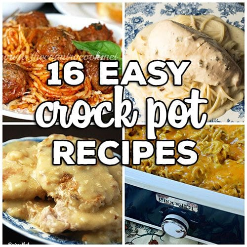 Easy Crock Pot Recipes: From Dinner to Dessert we have you covered with 16  great recipes from some of our favorite bloggers!