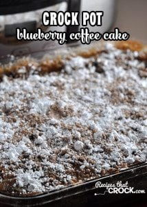 This Crock Pot Blueberry Coffee Cake is the perfect morning treat!