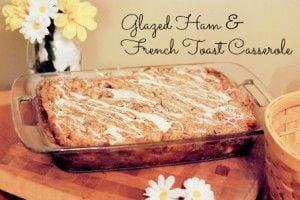 Glazed Ham French Toast Casserole
