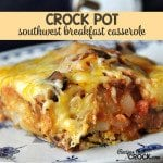 Crock Pot Southwest Breakfast Casserole
