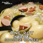 One Pot Crock Pot Sausage Dinner