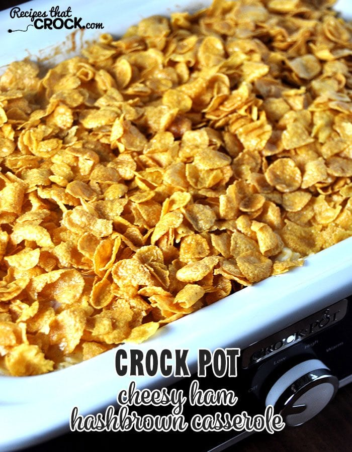 This Crock Pot Cheesy Ham Hashbrown Casserole is great for breakfast, lunch or dinner!