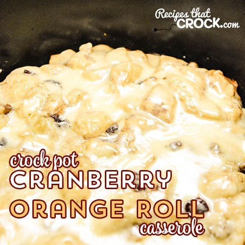 This Crock Pot Cranberry Orange Roll Casserole is a delicious way to start your day!