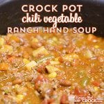 Crock Pot Chili Vegetable Ranch Hand Soup