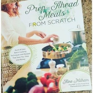 Prep Ahead Meals for Scratch