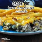 Crock Pot Bacon Cheeseburger Casserole