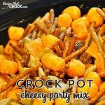Crock Pot Cheesy Party Mix