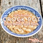 Old Fashioned Crock Pot Lima Beans and Ham