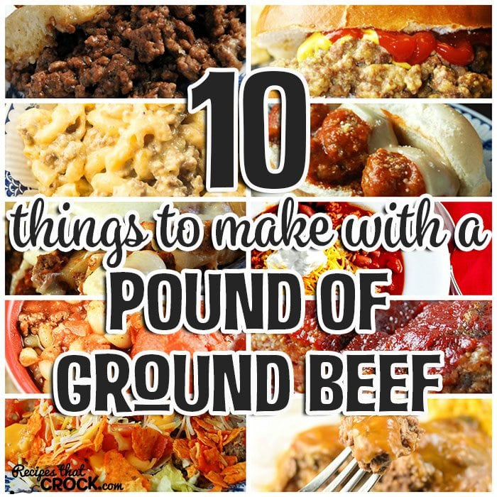 10 things to make with a pound of ground beef recipes