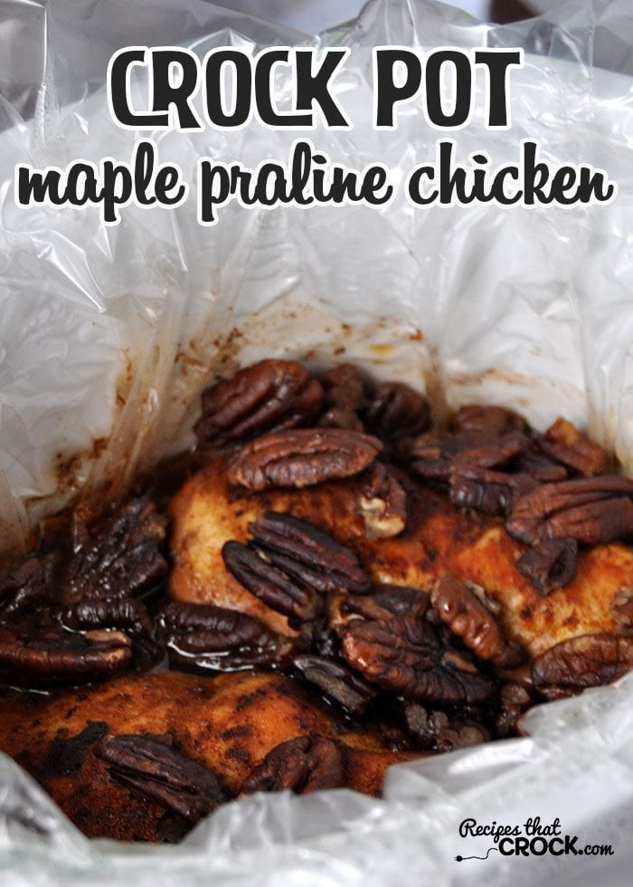 This Crock Pot Maple Praline Chicken is super easy and sure to impress!