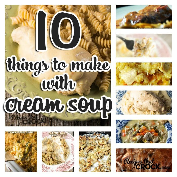 10 things to make with cream soup recipes that crock for Things to make for dinner with chicken