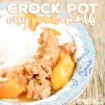 Easy Crock Pot Peach Crumble