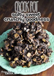 Crock Pot Salty Sweet Crunchy Goodness is going to cRock your world! Yum!