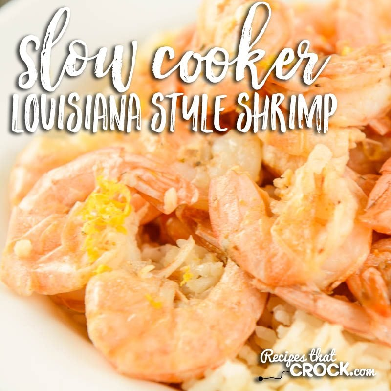 Slow Cooker Louisiana Style Shrimp is perfect for an appetizer or great for a main dish served over rice for a treat at family dinner.