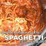 Electric Pressure Cooker Spaghetti with Homemade Meatballs