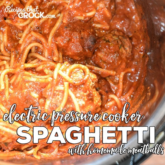 Electric Pressure Cooker Spaghetti With Homemade Meatballs Recipes