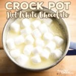 Crock Pot Hot White Chocolate