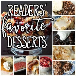 If you have a sweet tooth, you don't want to miss this list of our Readers' Favorite Desserts!