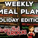 Weekly Meal Plan 11 – Crock Pot Holiday Edition