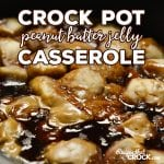 Crock Pot Peanut Butter Jelly Casserole