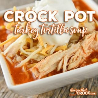 Crock Pot Turkey Tortilla Soup: Are you looking for a great leftover turkey recipe that takes holiday leftovers and gives them a whole new flavor. Our Crock Pot Turkey Tortilla Soup does just that! (Psst.. if you don't have turkey leftovers, you can always use chicken.)