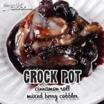 Crock Pot Cinnamon Roll Mixed Berry Cobbler