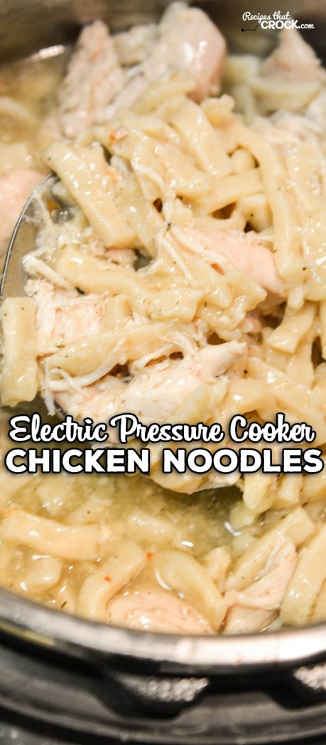 Electric Pressure Cooker Chicken Noodles Recipes That Crock