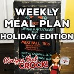 Weekly Meal Plan – Week 15 Holiday Edition