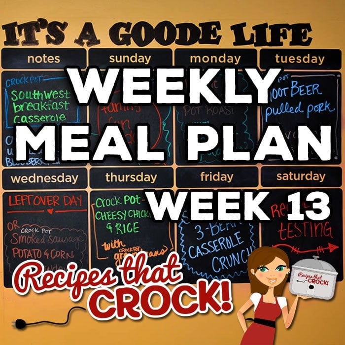 This week's Weekly Meal Plan includes Crock Pot Southwest Breakfast Casserole, Crock Pot Upside Down Blueberry Lemon Cake, Insta Pot Mississippi Roast, Crock Pot Parsley Potatoes, Crock Pot Root Beer Pulled Pork, Slow Cooker Bean & Weenies, Crock Pot Smoke Sausage Potato and Corn Chowder, Crock Pot Cheesy Chicken and Rice, Crock Pot Green Beans and Slow Cooker 3-Bean Casserole Crunch.