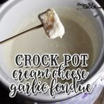 This Crock Pot Cream Cheese Garlic Fondue is the perfect addition to any party!