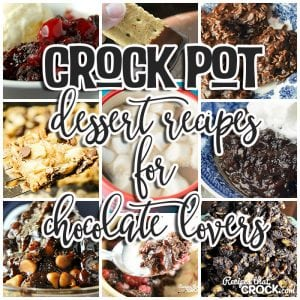 Do you love desserts? Are you a chocolate lover? Then you are gonna love this list of Crock Pot Dessert Recipes for Chocolate Lovers!