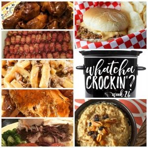 This week's Whatcha Crockin' crock pot recipes include Crock Pot Bacon Wrapped Smokies, Tavern Sandwiches, Crock Pot Sweet & Sour Pork Loin with Pineapple, Brown Sugar Oatmeal, Slow Cooker Beef and Noodles, Last Resort Chicken Legs, French Dip Sandwiches and much more!